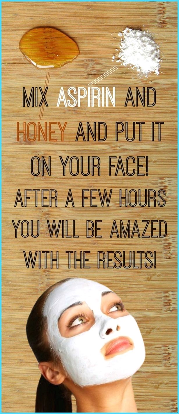 Mix Aspirin And Honey And Put It On Your Face