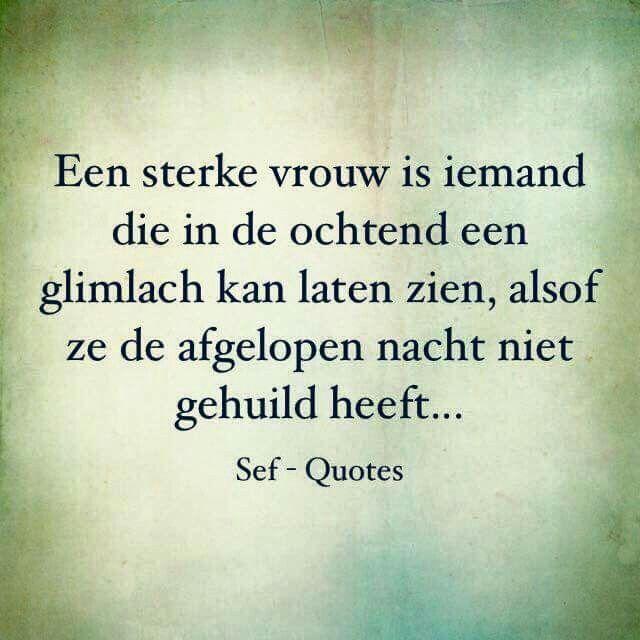 Vaak Een sterke vrouw - Nederlandse spreuken ,gedichten en gezegdes  QU24