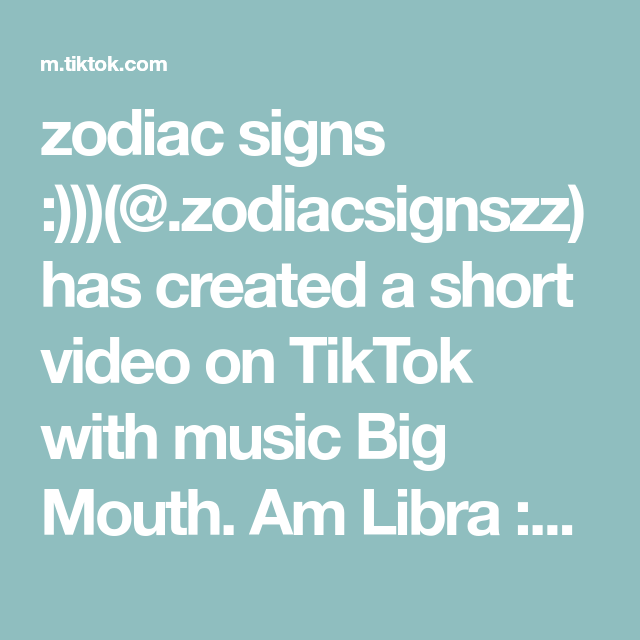 Zodiac Signs Zodiacsignszz Has Created A Short Video On Tiktok With Music Big Mouth Am Libra P Wbu Am To Lazy Sometimes Zodiac Signs Zodiac Signs