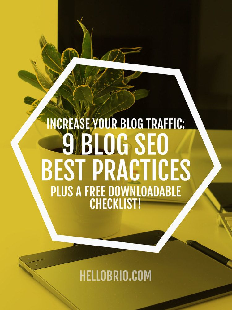 Learn how to increase your blog's organic search traffic easily using these 9 blog SEO best practices - plus get a free downloadable checklist!