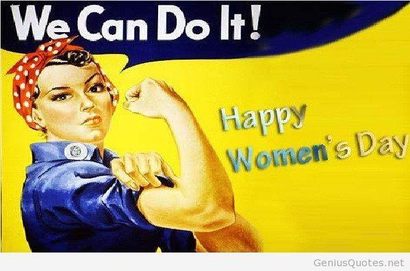 Funny Quote Happy Women Day 2014 Happy Woman Day Happy Women Happy International Women S Day