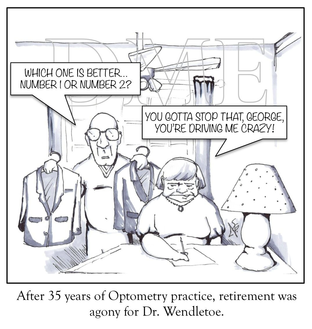 The Heartache Of Retirement  Optometry Humor Optometry And Medical
