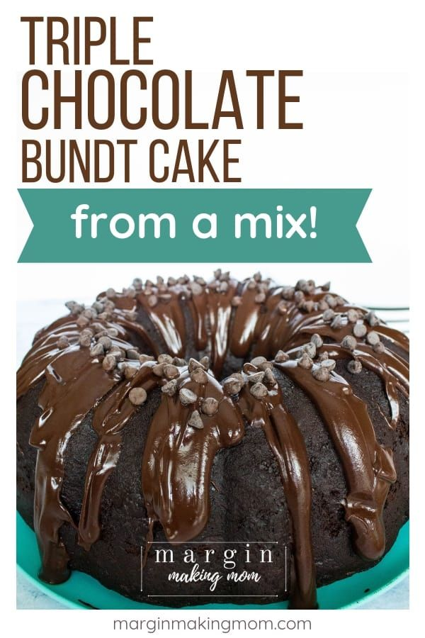 How to Make a Decadent Triple Chocolate Bundt Cake (from a Mix!) - Margin Making Mom