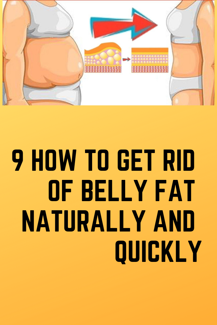 9 How To Get Rid Of Belly Fat Naturally And Quickly Health Slim