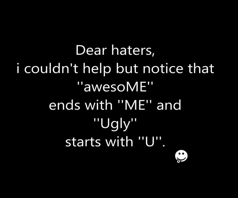 Awesome Quotes About Haters Dear Haters Meant To Be Quotes