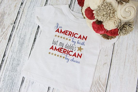 Daddy S American By Choice Naturalization Ceremony Outfit New Citizen Shirt New American Top F Tops T Shirts For Women Shirts