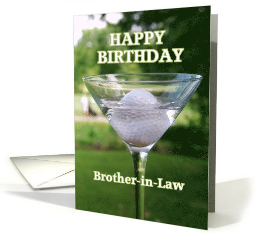 Brother In Law Happy Birthday Golf Martini Card Happy Birthday