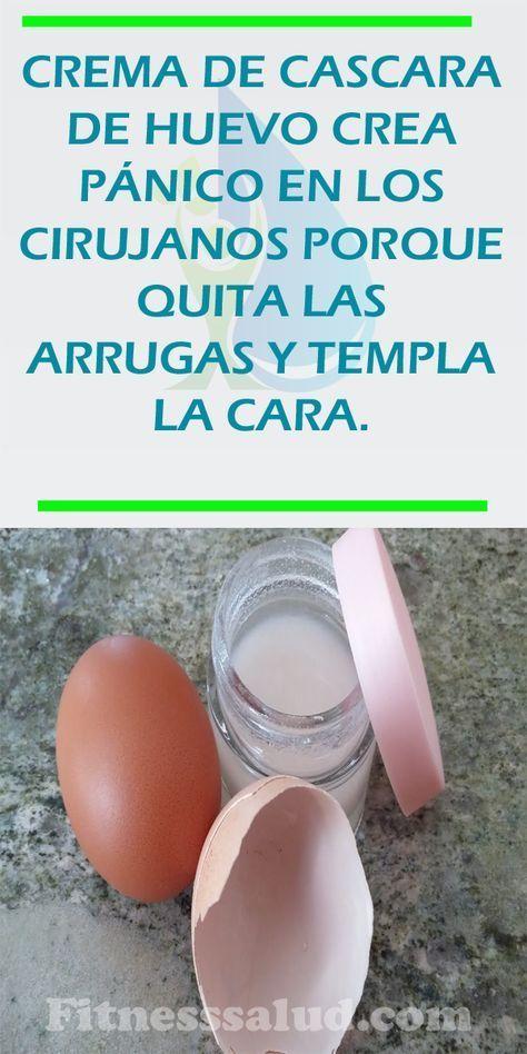Crema De Cascara De Huevo Crea Pánico En Los Cirujanos Porque Quita Las Arrug Productos Caseros De Belleza Tips De Belleza Naturales Recetas De Belleza Natural