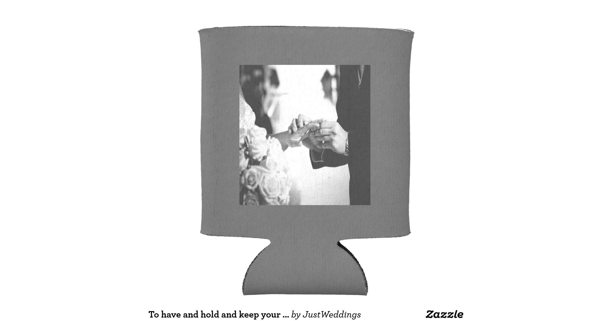 To have and hold and keep your beer cold Wedding Can Cooler | Zazzle ...