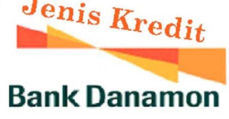 Cara Kredit Di Bank Danamon Lengkap Dengan Syaratnya Perbankan Keuangan Pinjaman