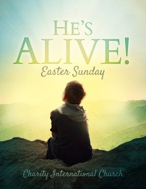 He Is Alive Invite All To Come Celebrate The Resurrection Of Our