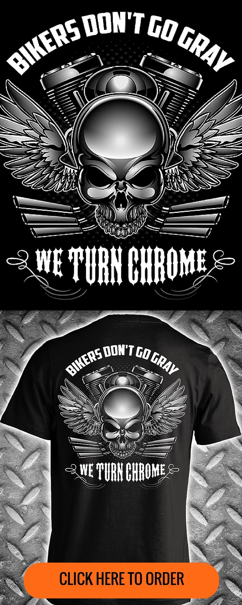 Bikers Dont Go Gray We Turn Chrome Mens Motorcycle T