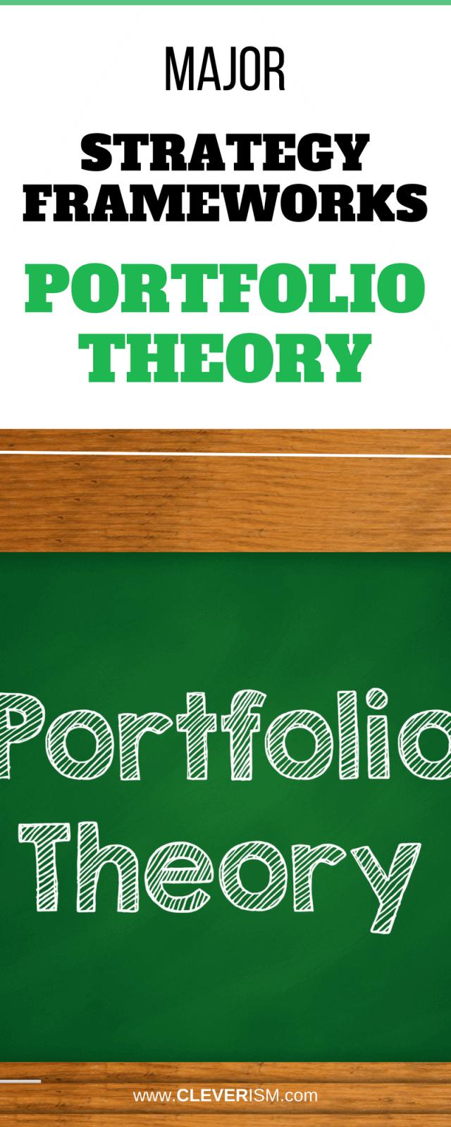 Major Strategy Frameworks Portfolio Theory Modern Portfolio Theory Investment Portfolio Business Strategy Management
