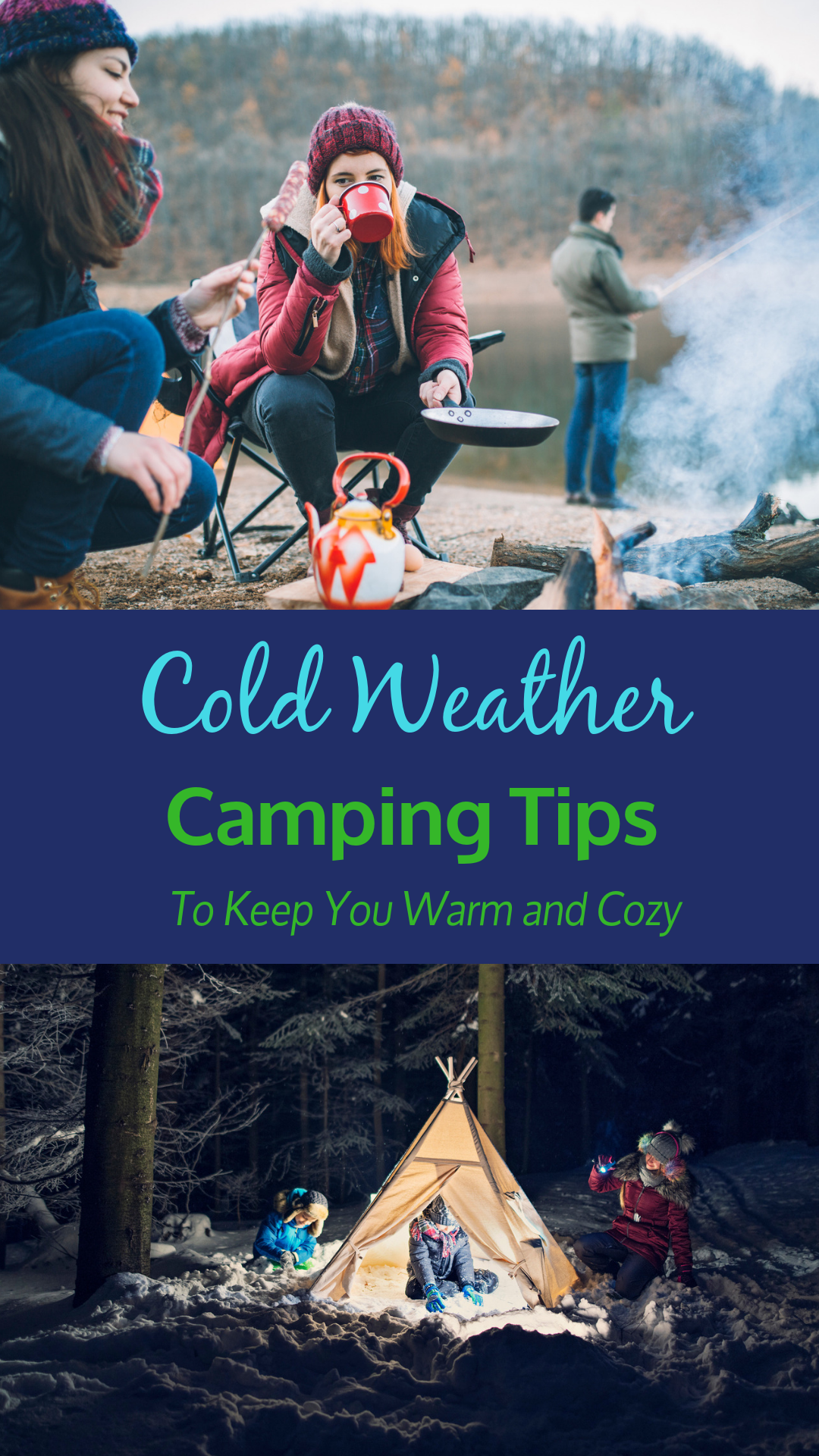 Cold Weather Camping Tips To Keep You Cozy   Cold weather ...