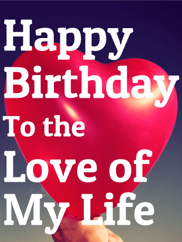 To Love Of My Life Heart Balloon Birthday Card For Wife A Red