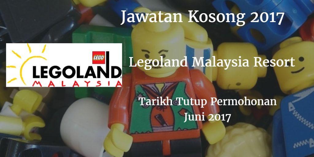 Jawatan Kosong LEGOLAND Malaysia Resort Juni 2017 ...