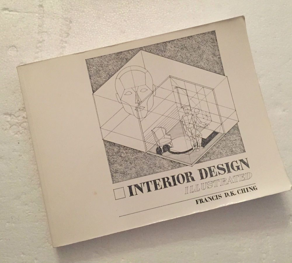 Interior Design Illustrated By Francis D K Ching A Vnr Book B87