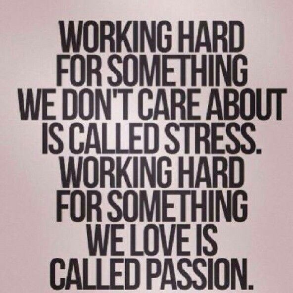 Stress VS Passion | Top quotes, Quotes, Inspirational quotes