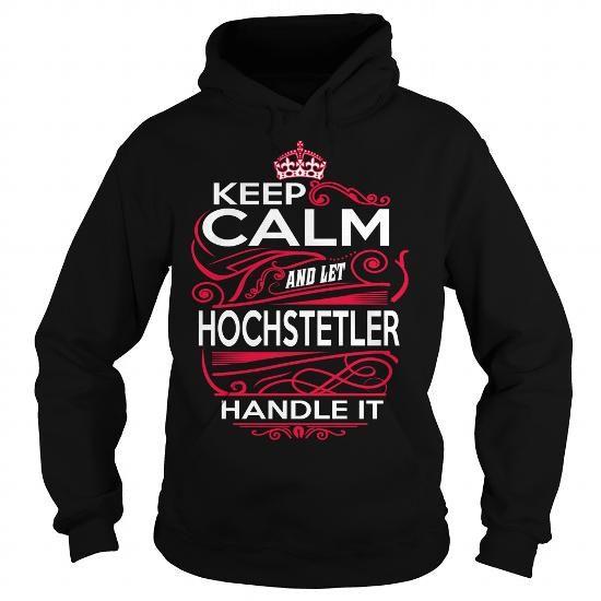 I Love HOCHSTETLER, HOCHSTETLERYear, HOCHSTETLERBirthday, HOCHSTETLERHoodie, HOCHSTETLERName, HOCHSTETLERHoodies Shirts & Tees