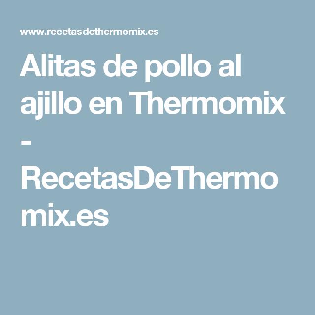 Alitas de pollo al ajillo en Thermomix - RecetasDeThermomix.es