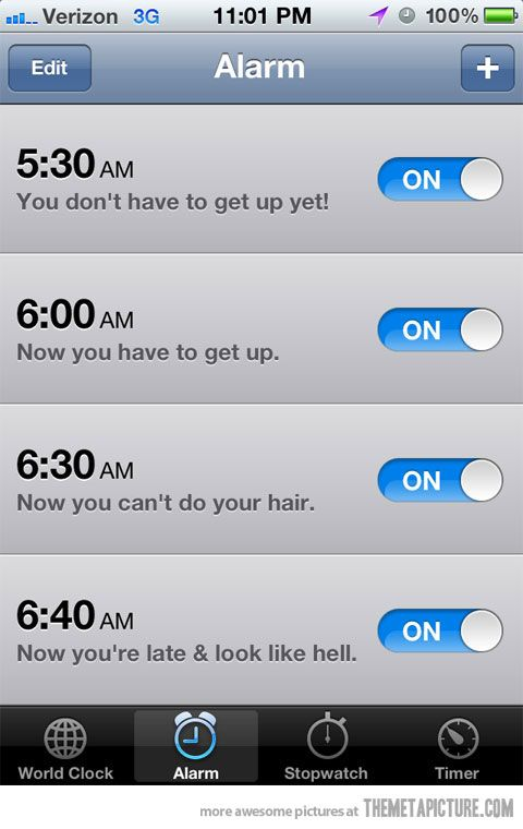 I need to write myself notes like this on my alarms.  Too funny!