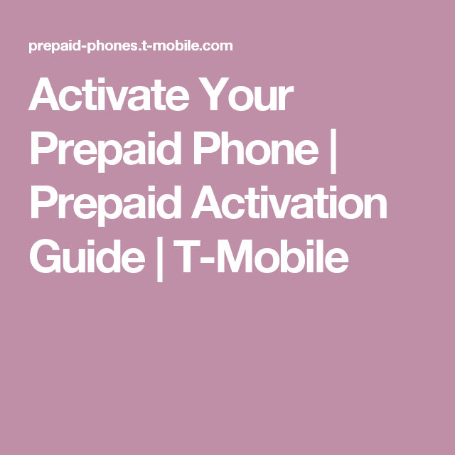 activate your prepaid phone prepaid activation guide t mobile