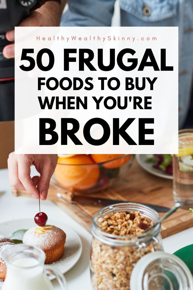 50 Frugal Foods to Buy When You're Broke Frugal meals