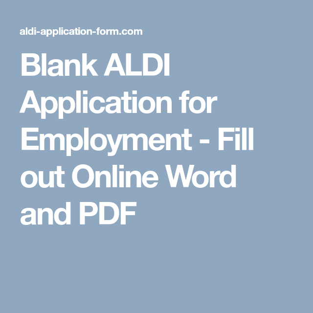 Blank Aldi Application For Employment Fill Out Online Word And Pdf