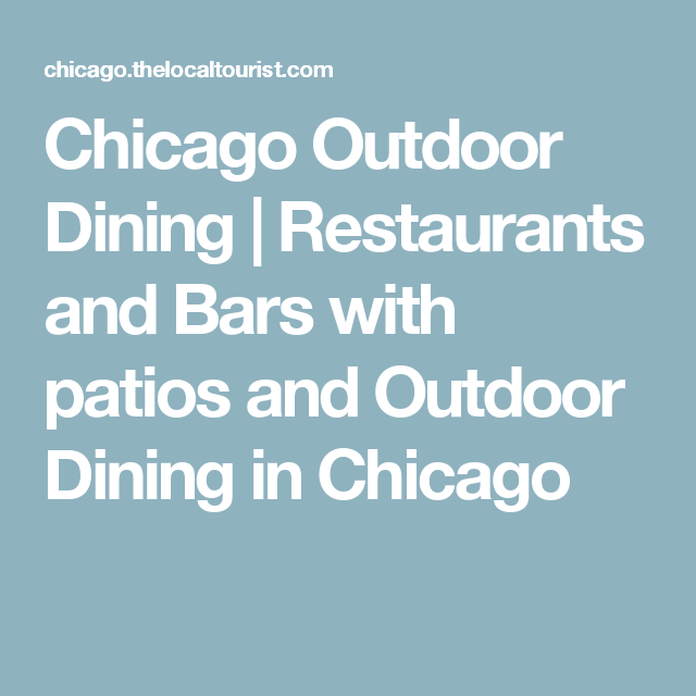 Chicago Outdoor Dining | Restaurants And Bars With Patios And Outdoor  Dining In Chicago