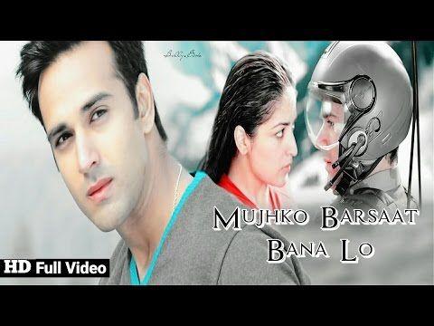 Mujhko Barsaat Bana Lo Full Video Song Junooniyat Pulkit Samrat Yami Gautam Armaan Malik Youtube Bollywood Music Videos Bollywood Music Youtube