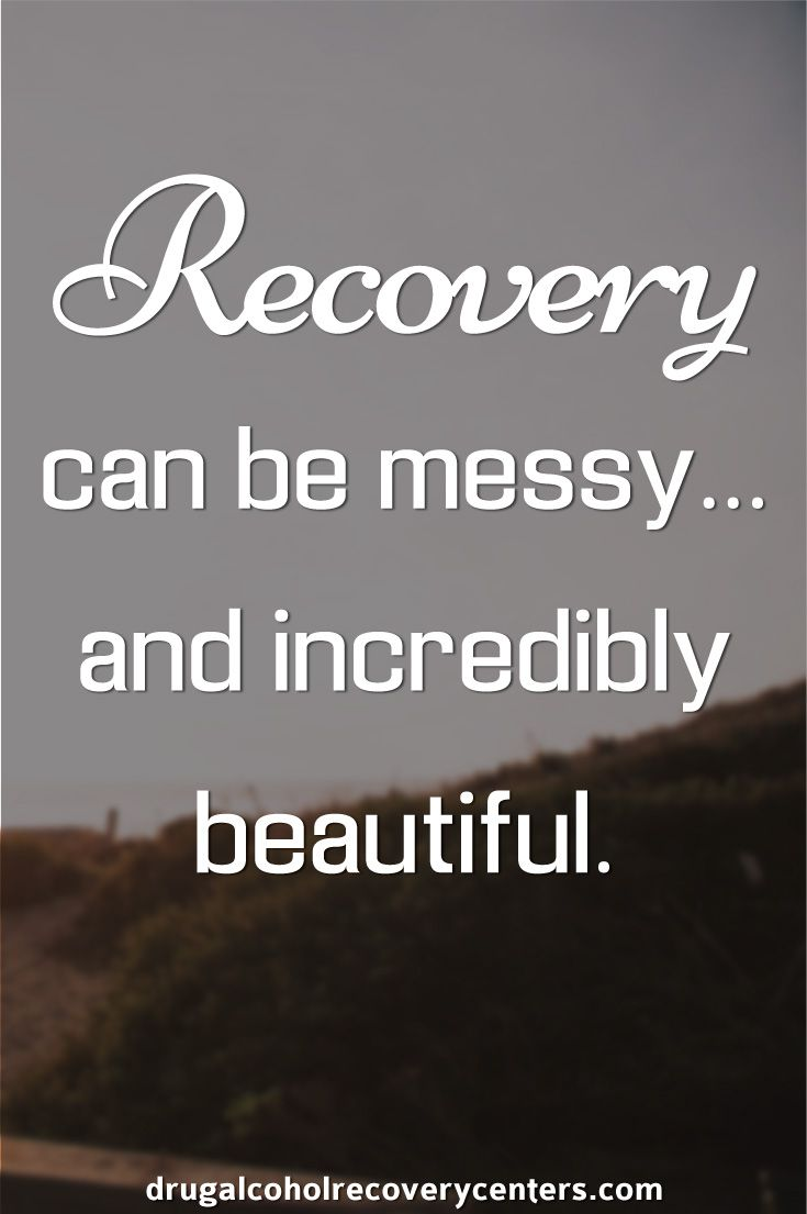 Quotes About Recovery Recovery Can Be Messyand Incredibly Beautifulrecovery Quote