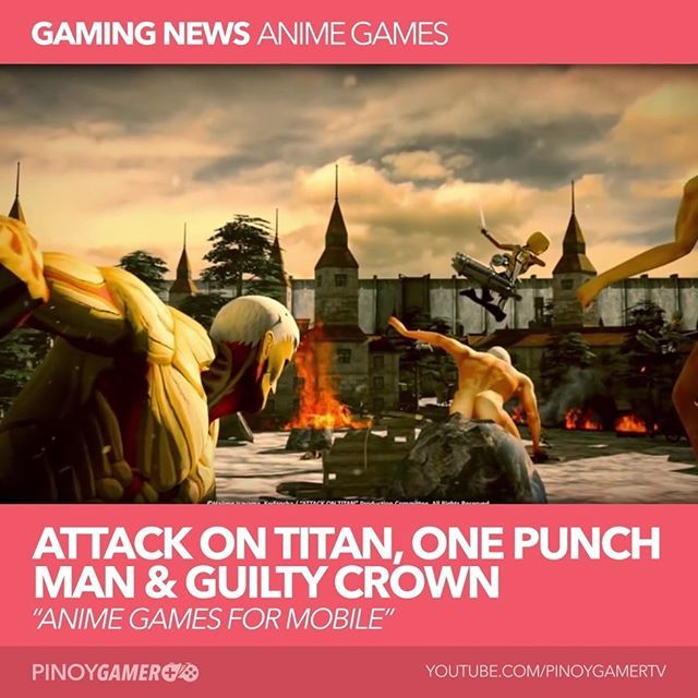 Anime Games: Attack On Titan One Punch Man And Guilty