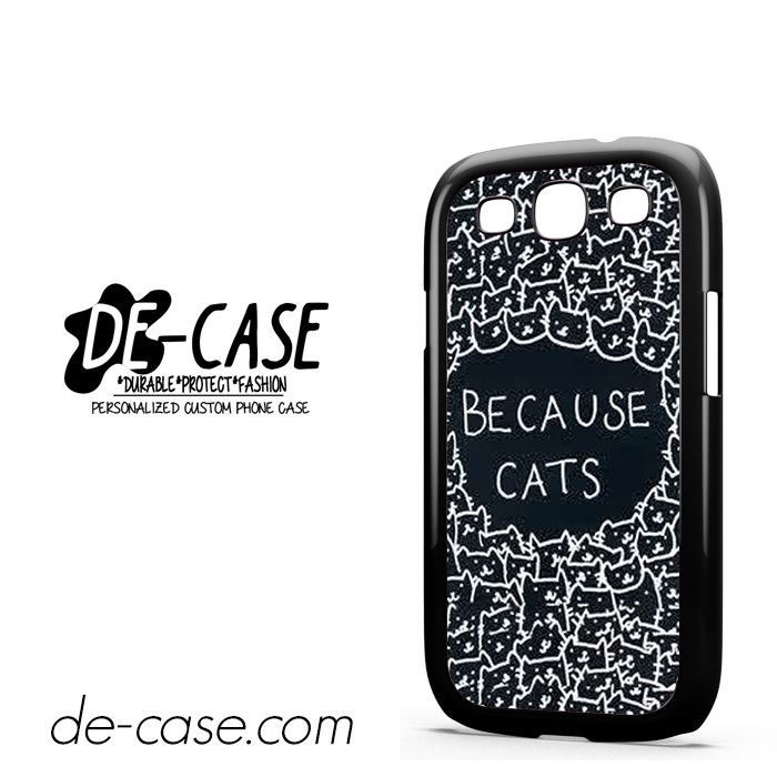 Because Cats Funny Black DEAL-1716 Samsung Phonecase Cover For Samsung Galaxy S3 / S3 Mini