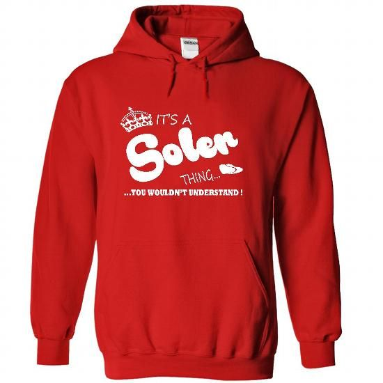 Its a Soler Thing, You Wouldnt Understand !! Name, Hood - #oversized tee #t'shirt quilts. GET IT => https://www.sunfrog.com/Names/Its-a-Soler-Thing-You-Wouldnt-Understand-Name-Hoodie-t-shirt-hoodies-1684-Red-32530110-Hoodie.html?68278