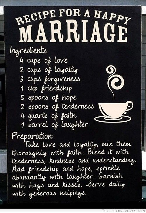 Recipe for a happy marriage marriage quotes pinterest for Relationship advice for couples