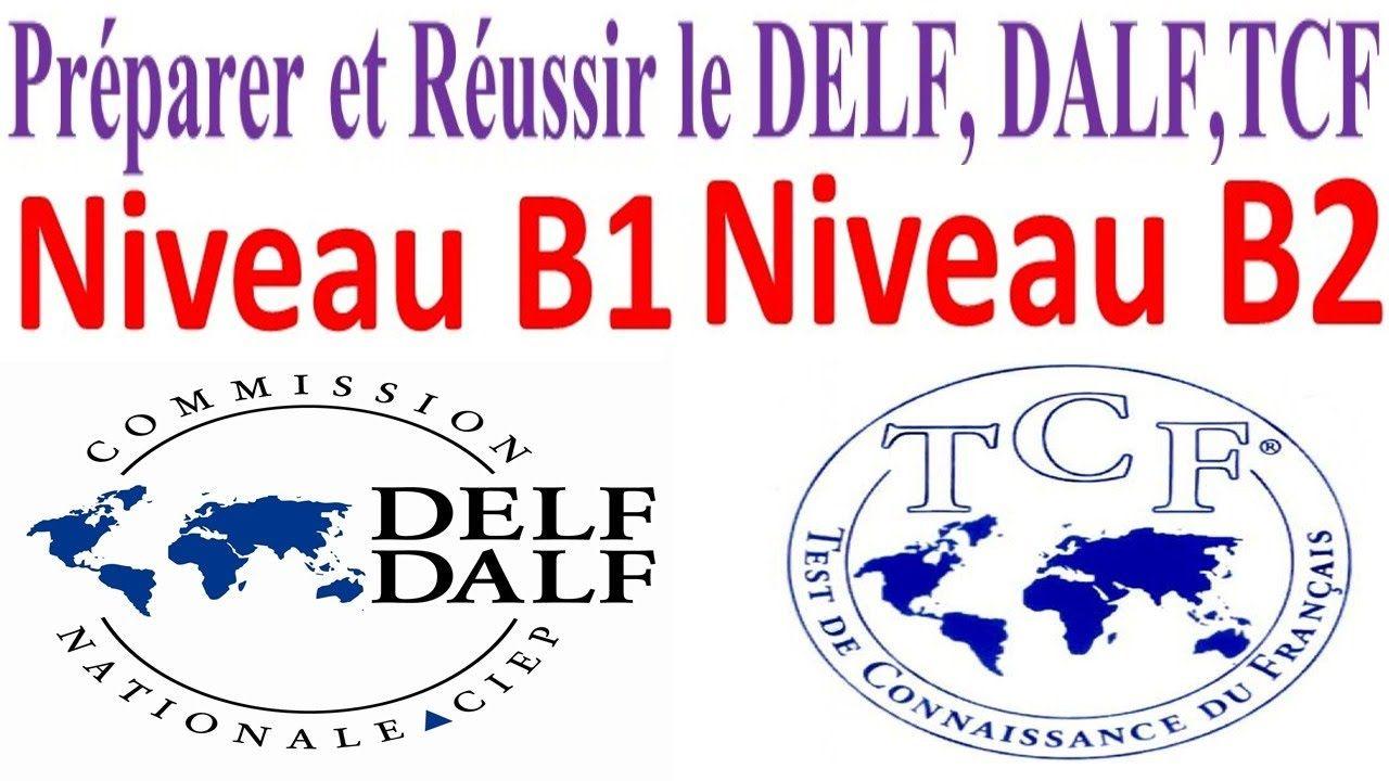 Préparer et Réussir le DELF, DALF,TCF : B1 / B2 | En