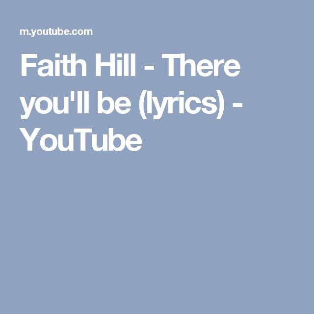 Faith Hill There You Ll Be Lyrics Youtube Faith Hill Songs Faith Hill