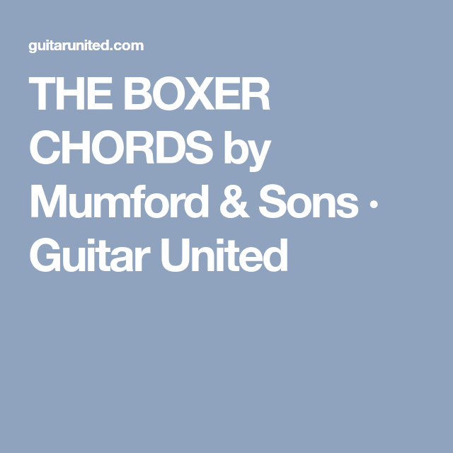 THE BOXER CHORDS by Mumford & Sons · Guitar United | crafts ...