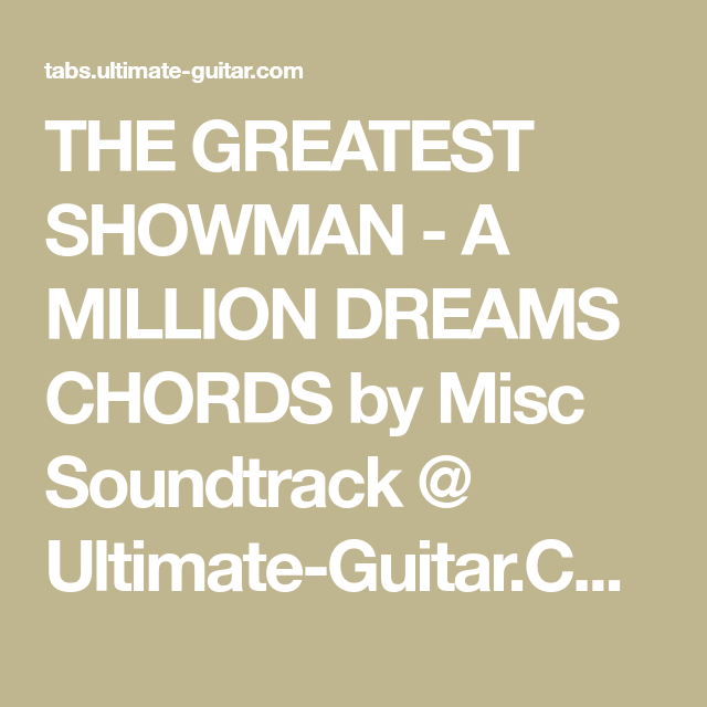 The Greatest Showman A Million Dreams Chords By Misc Soundtrack