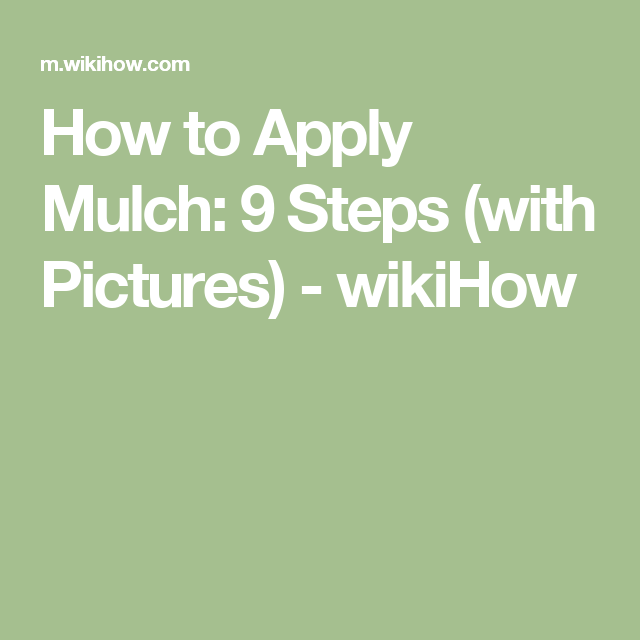How to Apply Mulch: 9 Steps (with Pictures) - wikiHow