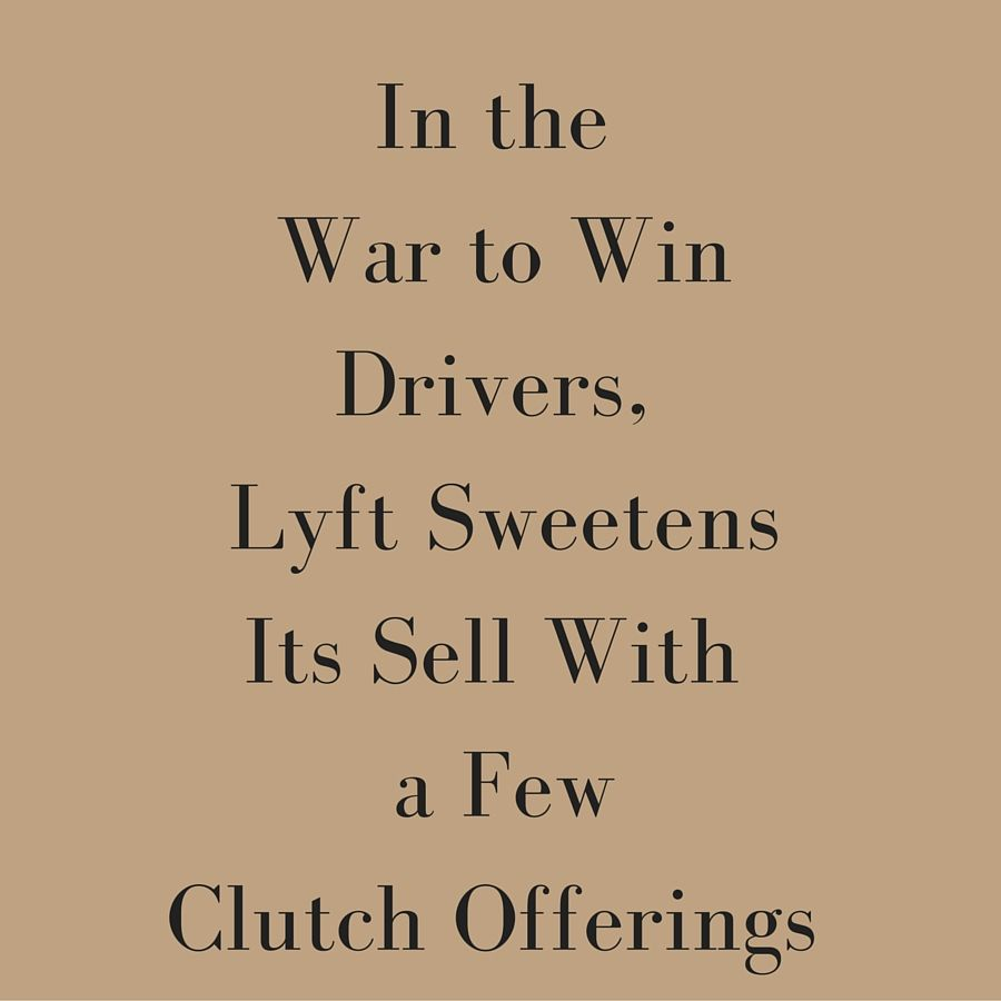 Lyft Quote In The War To Win Drivers Lyft Sweetens Its Sell With A Few