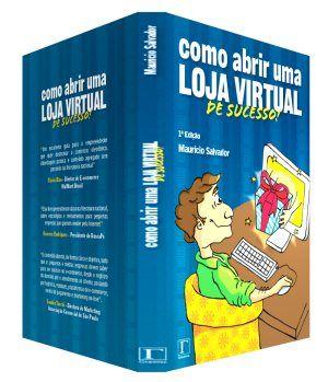 Como Abrir uma Loja Virtual de Sucesso - Mauricio Salvador