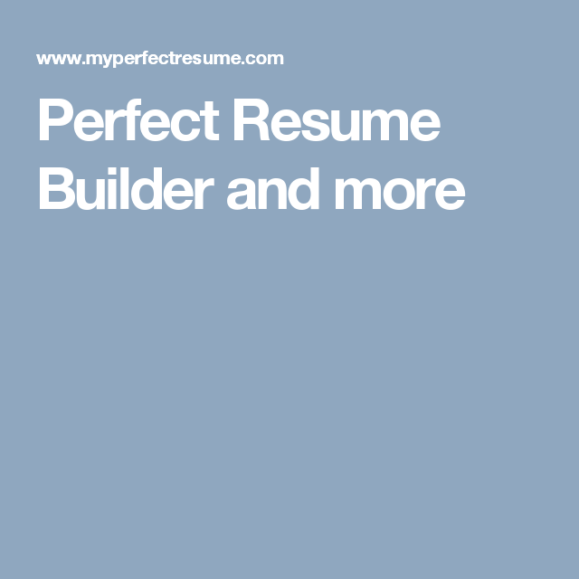 Perfect Resume Builder and more | Personal Branding | Pinterest ...