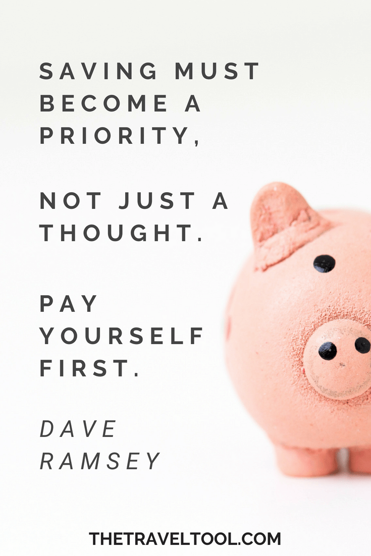 30 Money Saving Quotes To Inspire To Save For Traveling The Travel Tool Saving Quotes Saving Money Quotes Pay Yourself First