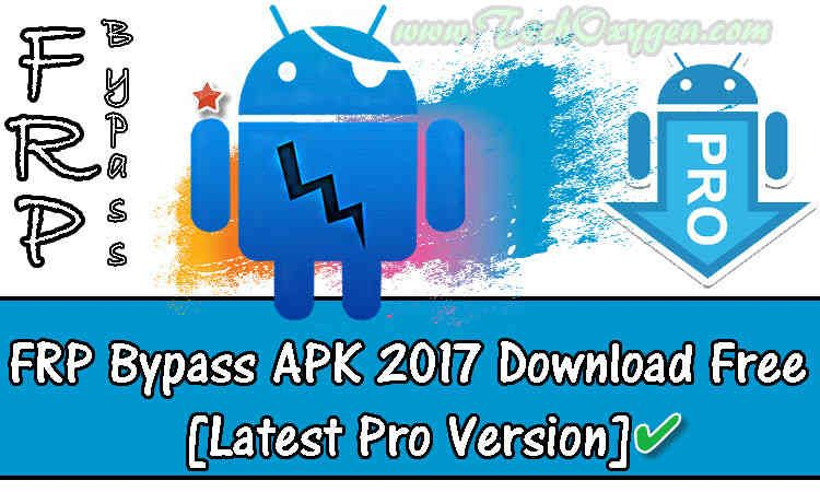 FRP Bypass APK 2017 Download Free [PRO VERSION Works 100