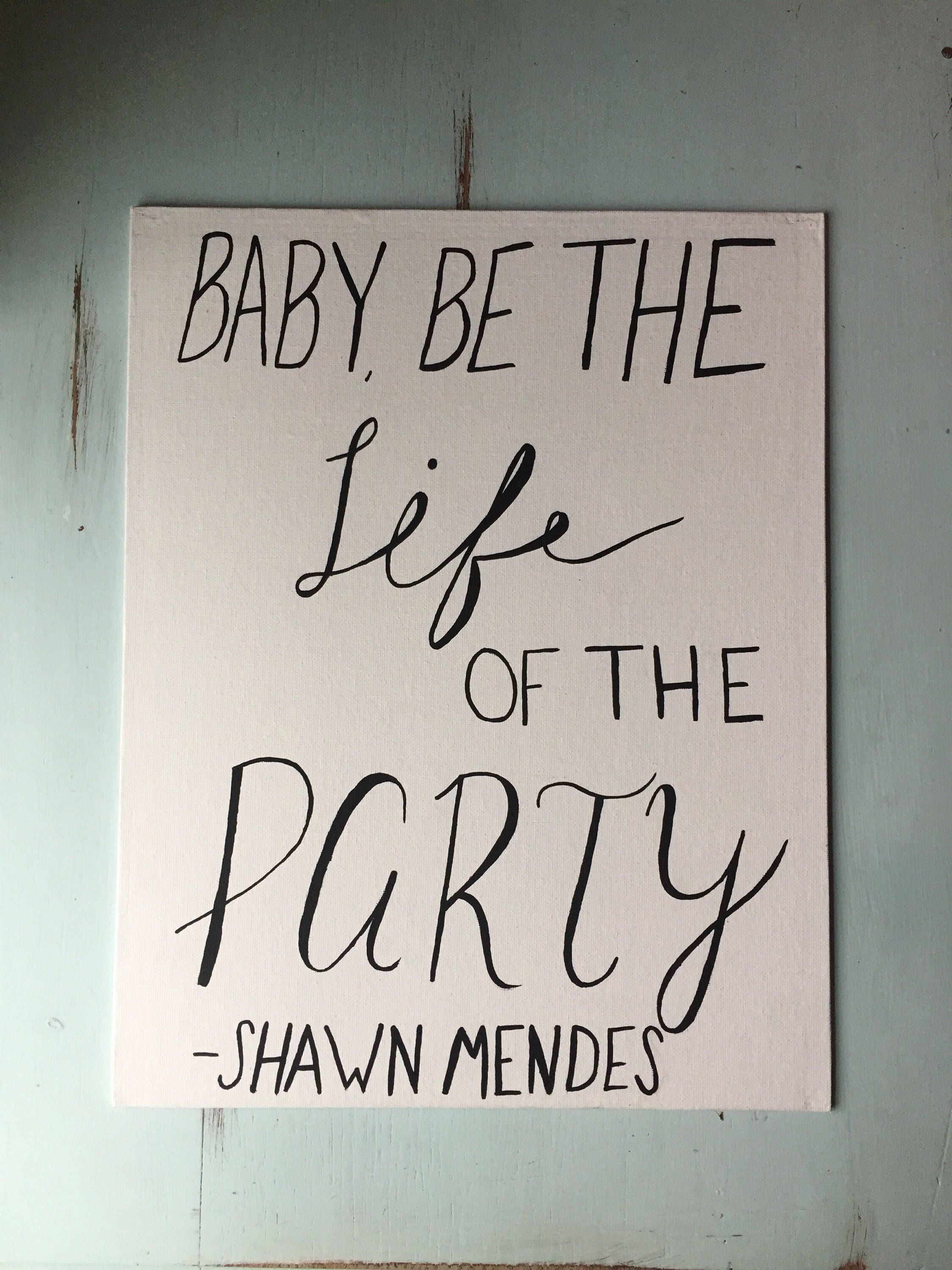 Life Of The Party Shawn Mendes Handmade Lyric Canvas Art 11 X