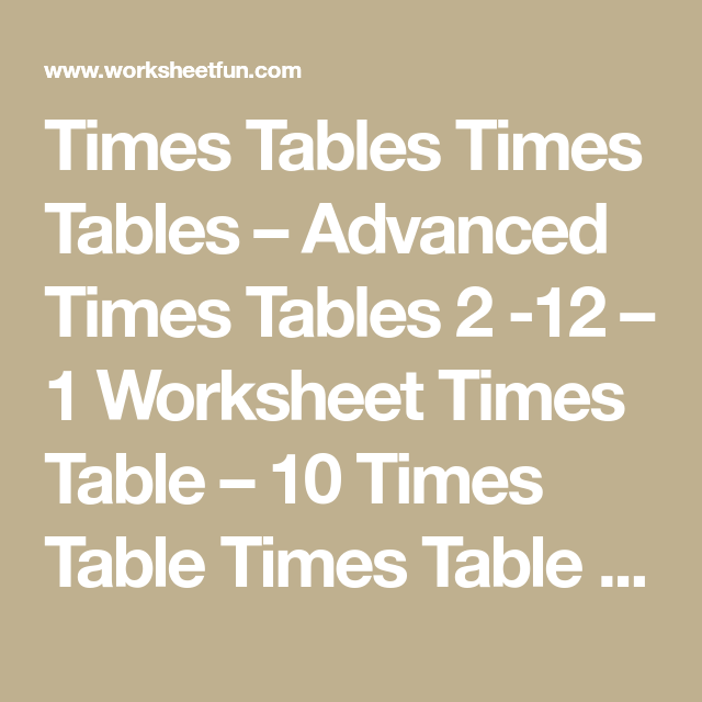 Times Tables Times Tables Advanced Times Tables 2 12 1 Worksheet Times Table 10 Times Table Times Table 11 Times Tables 10 Times Table 12 Times Table