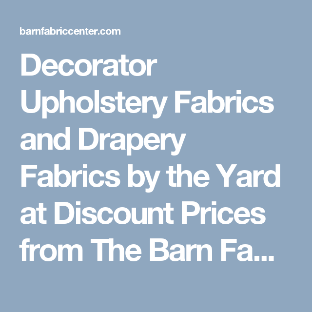 Decorator Upholstery Fabrics and Drapery Fabrics by the Yard at ...