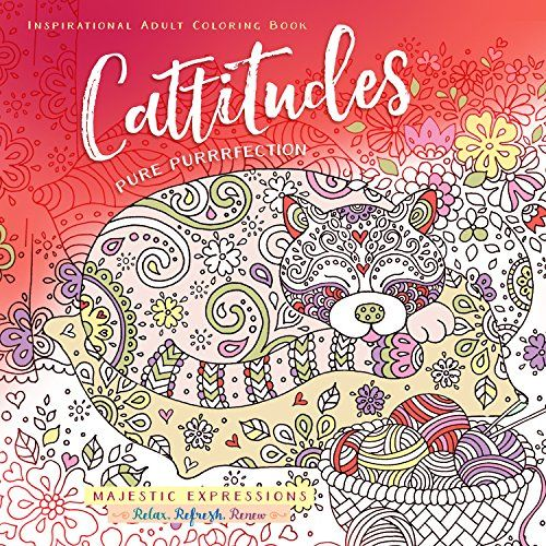 Cattitudes Pure Purrfection Inspirational Adult Coloring Book Majestic Expressions