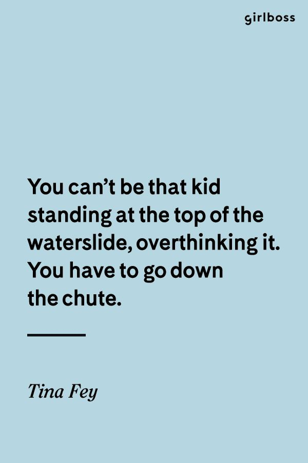 Girlboss Quote You Cant Be That Kid Standing At The Top Of The